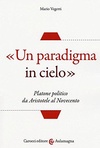 «Un paradigma in cielo». Platone politico da Aristotele al Novecento (Aulamagna)