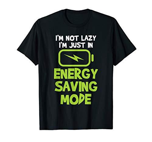 Ich bin nicht faul, ich bin nur im Energiesparmodus T-Shirt