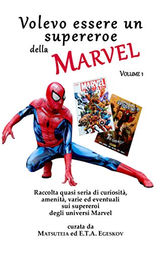 Volevo essere un supereroe della Marvel vol. 1