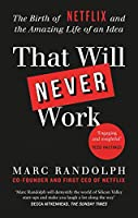 That Will Never Work: The Birth of Netflix by the first CEO and co-founder Marc Randolph (English Edition)