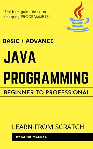 Java Programming : Java For Beginners to Professional : (BASIC + ADVANCE): GUIDE TO LEARN JAVA PROGRAMMING IN 7 DAYS (English Edition)