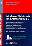 Moderne Elektronik im Kraftfahrzeug, V:: Elektromobilität der Zukunft – Elektrische Energiespeicher für mobile Anwendungen – Prädiktive ... (Haus der Technik - Fachbuchreihe)