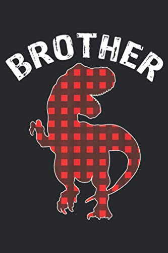 Brother T Rex Dinosaur Red Plaid Matching Christmas Gifts: Notebook Planner - 6x9 inch Daily Planner Journal, To Do List Notebook, Daily Organizer, 114 Pages
