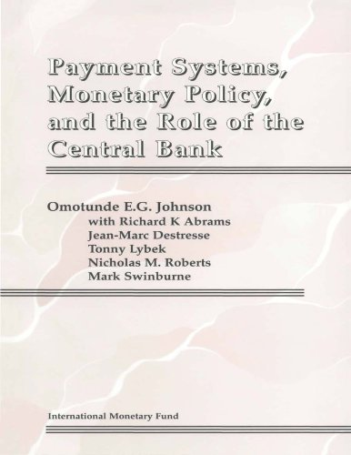 Payment Systems, Monetary Policy and the Role of the Central Bank (English Edition)
