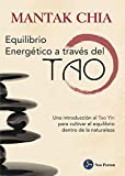 Equilibrio energético a través del tao : una introducción al tao yin para cultivar el equilibrio dentro de la naturaleza (Neo-Ser)