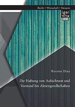 Paperback Die Haftung von Aufsichtsrat und Vorstand bei Aktiengesellschaften [German] Book