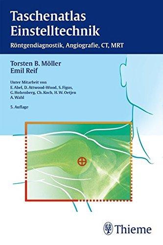 Taschenatlas Einstelltechnik: Röntgendiagnostik, Angiographie, CT, MRT by Torsten Bert Möller (2014-12-17)
