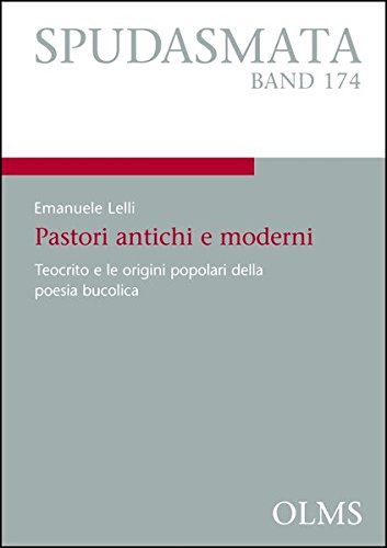 Pastori antichi e moderni: Teocrito e le origini popolari della poesia bucolica. (Spudasmata)