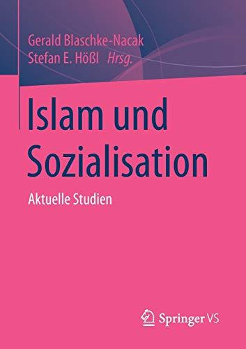 Islam und Sozialisation: Aktuelle Studien