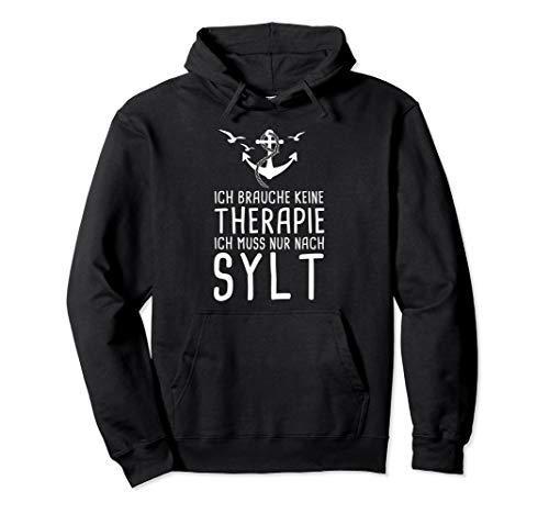 Ich Brauche Keine Therapie Nur Nach Sylt Nordsee Urlaub Pullover Hoodie