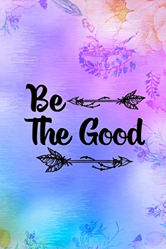 Be The Good: Good Day Notebook Journal Composition Blank Lined Diary Notepad 120 Pages Paperback Mountain Lilac