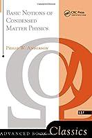 Basic Notions Of Condensed Matter Physics (Advanced Books Classics)