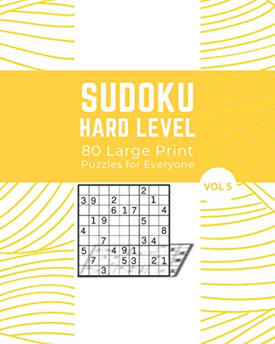 Sudoku Hard Level 80 Large Print Puzzles for Everyone Vol 5: Logic and Brain Mental Challenge Puzzles Gamebook with solutions, Indoor Games One Puzzle ... Game Night, Camp, For Birthday, Christmas,