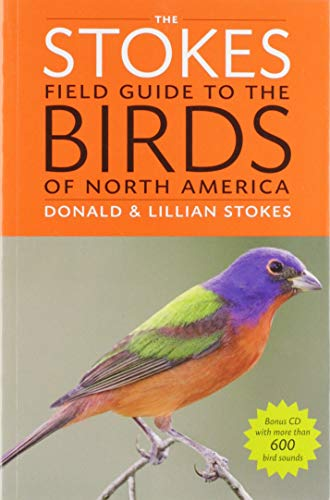 The Stokes Field Guide to the Birds of North America Stokes Field Guides