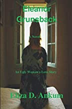 Eleanor Grunsback: An Ugly Woman's Love Story