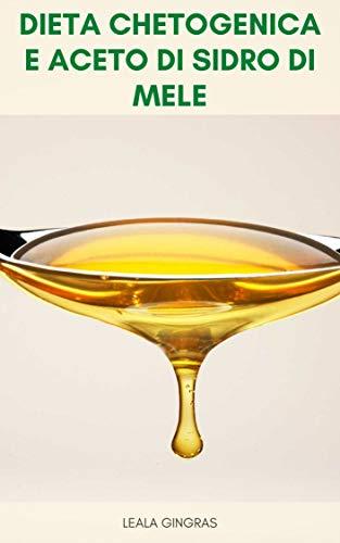 Dieta Chetogenica E Aceto Di Sidro Di Mele : 5 Modi In Cui L'aceto Di Sidro Di Mele Può Aiutare La Vostra Dieta Chetogenica