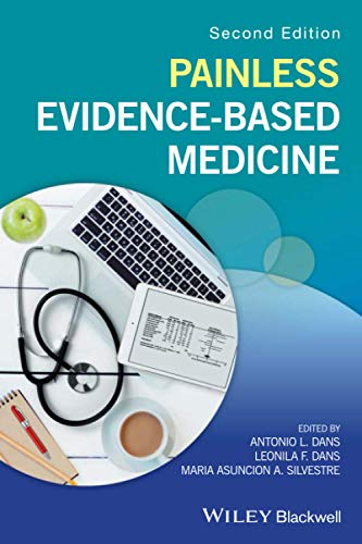Compare Textbook Prices for Painless Evidence-Based Medicine 2 Edition ISBN 9781119196242 by Dans