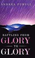 Battling from Glory to Glory