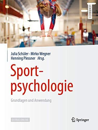 Sportpsychologie: Grundlagen und Anwendung (Springer-Lehrbuch)