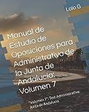 """Manual de Estudio de Oposiciones para Administrativo de la Junta de Andalucía: Volumen 7: """"Volumen 7"""": Test Administrativo Junta de Andalucía"""