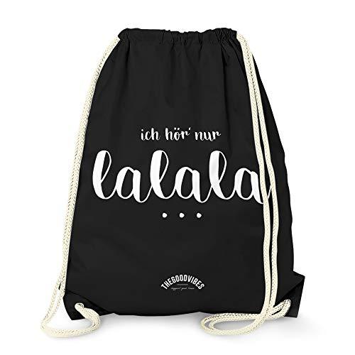 Turnbeutel von THEGOODVIBES – mit Spruch LALALA – für den Sport und den Alltag, aus hochwertigen Materialien – Beutel mit Kordeln – EIN toller Rucksack aus Baumwolle - Tasche in schwarz