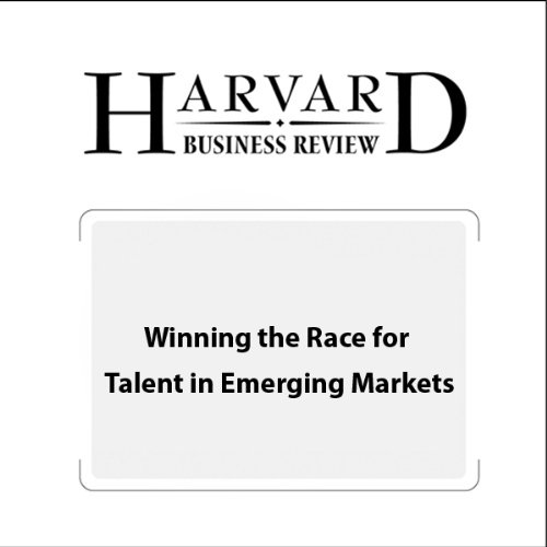 Winning the Race for Talent in Emerging Markets (Harvard Business Review) audiobook cover art