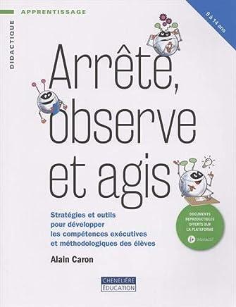 Arrête, observe et agis : Stratégies et outils pour développer les compétences exécutives et méthodologiques des élèves