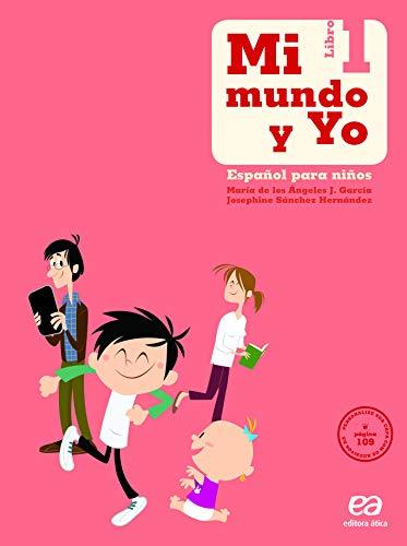 Mi mundo y yo - Español para niños - Libro 1