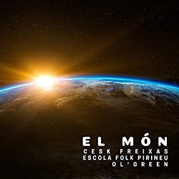 El Món (feat. Ol'Green, Escola Folk del Pirineu)