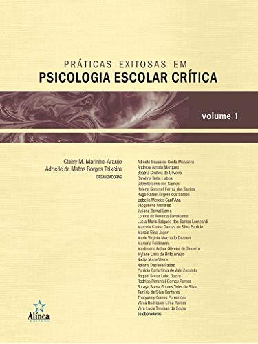 Práticas exitosas em psicologia escolar crítica - volume 1 (Psicologia Escolar e Educacional) (Portuguese Edition)