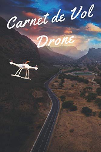 Carnet de Vol Drone: Journal de bord du pilote| Véritable livre de matériel d'avion| Kit du pilot privé | Journal de bord de l'élève pilot | Carnet de ... l'avion | Carnet de bord de pilote de sport.