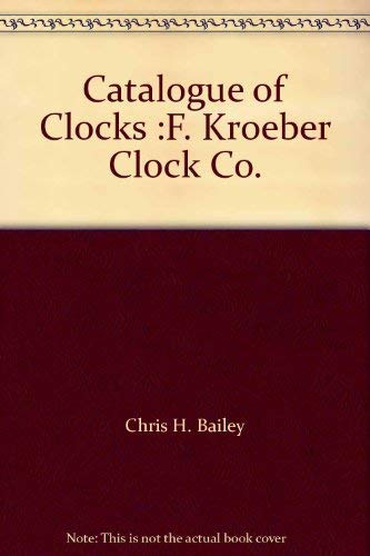 Catalogue of Clocks :F. Kroeber Clock Co.