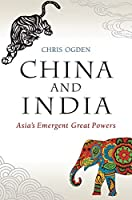 China and India: Asia's Emergent Great Powers