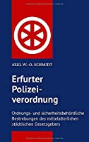 Erfurter Polizeiordnung von 1583: Ordnungs- und sicherheitsbehoerdliche Bestrebungen des mittelalterlichen staedtischen Gesetzgebers