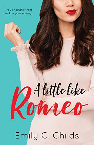 A Little Like Romeo: A Sweet Enemies to Lovers Romance (A Little Love Book 1)