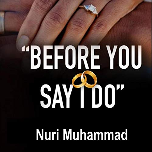 Before You Say I Do Audiobook By Nuri Muhammad cover art