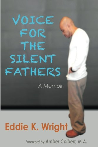 Voice For The Silent Fathers: A Memoir