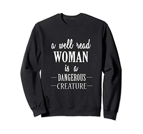 A Well Read Woman Is A Dangerous Creature Sweatshirt