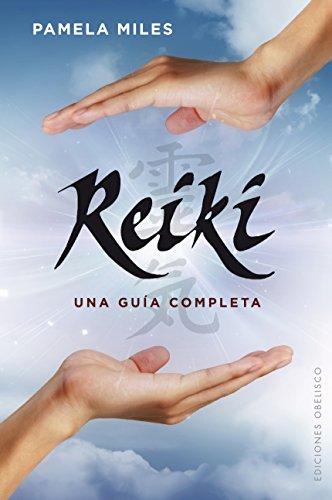 Reiki, Una Guía Completa (SALUD Y VIDA NATURAL)