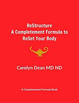 ReStructure: A Completement Formula To ReSet Your Body (English Edition) por [Dr. Carolyn Dean MD ND]