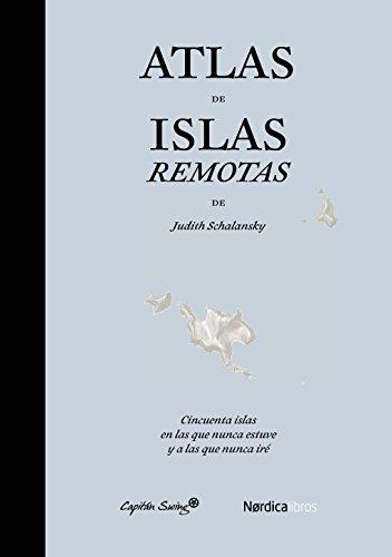 Atlas De Islas Remotas - 2ª Edición (Ilustrados)