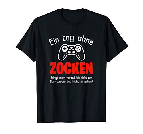 Herren Gamer: Ein Tag Ohne Zocken Warum? Geschenkidee T-Shirt