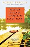 Image of More Than Words Can Say: A Novel