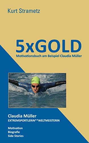 5XGOLD: Motivationsbuch am Beispiel Claudia Müller