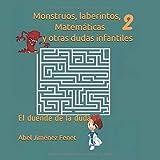 Monstruos, laberintos, Matemáticas y otras dudas infantiles 2: El duende de la duda