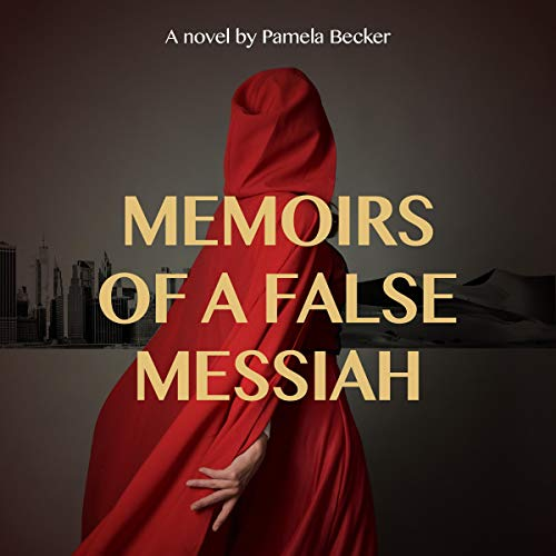 Memoirs of a False Messiah Audiobook By Pamela Becker cover art