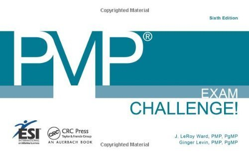 PMP? Exam Challenge!, Sixth Edition (ESI International Project Management Series) 6th edition by Ward PMP PgMP, J. LeRoy, Levin PMP PgMP, Ginger (2013) Paperback