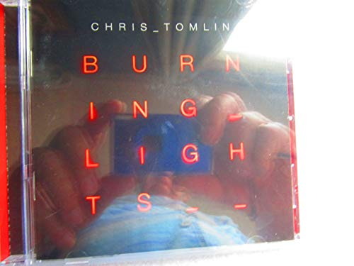 Burning Lights by Chris Tomlin (2012-05-04)