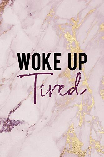 Woke Up Tired: Woke  Journal Composition Blank Lined Diary N