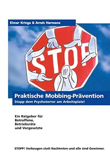 Praktische Mobbing-Prävention: Stopp dem Psychoterror am Arbeitsplatz!
